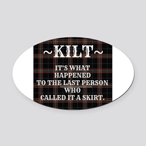 Kilt-Dont Call It A Skirt Oval Car Magnet