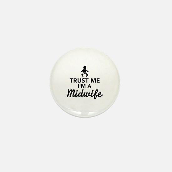 Trust me I'm a Midwife Mini Button