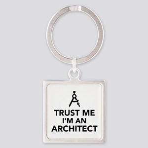 Trust me I'm an Architect Square Keychain
