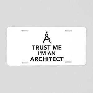 Trust me I'm an Architect Aluminum License Plate
