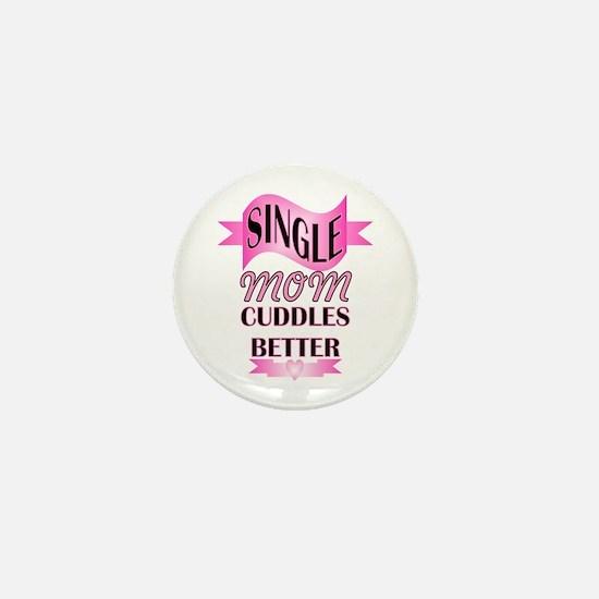 single mom cuddle better Mini Button