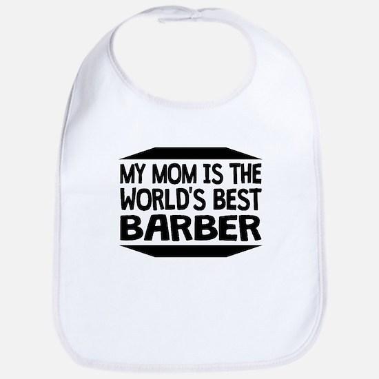 My Mom Is The Worlds Best Barber Bib