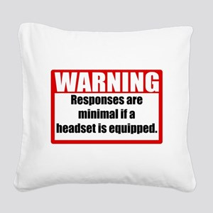 Warning Square Canvas Pillow