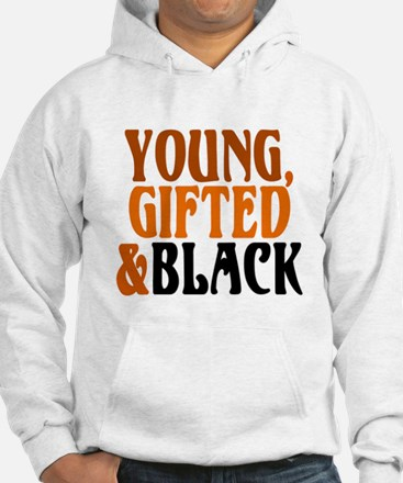 young, gifted, black Hoodie