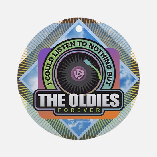 Oldies Forever Round Ornament