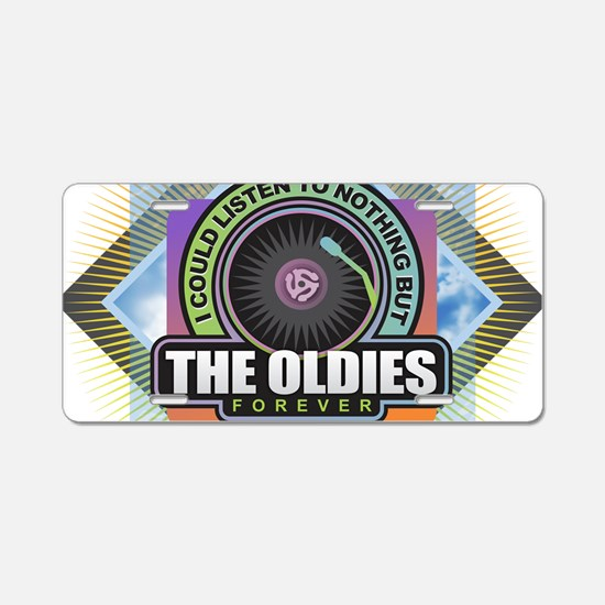 Oldies Forever Aluminum License Plate