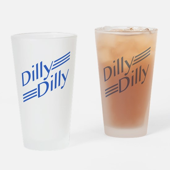 Dilly Dilly Drinking Glass