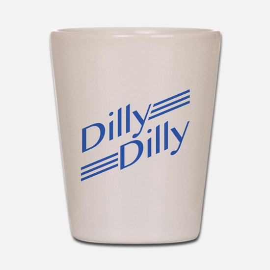 Dilly Dilly Shot Glass