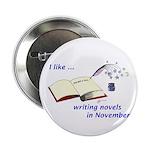 """I like writing novels in November 2.25"""" Button (10"""