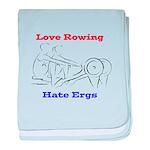 Love Rowing - Hate Ergs baby blanket