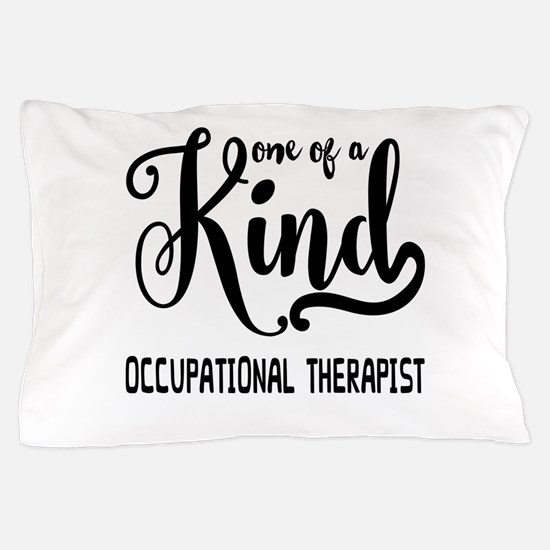 One of a Kind Occupational Therapist Pillow Case