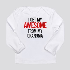 I Get My Awesome From My Grandma Long Sleeve T-Shi
