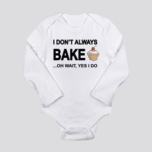 I Don't Always Bake, Oh Wait Yes I Do Body Suit