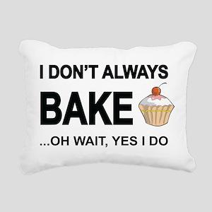 I Don't Always Bake, Oh Wait Yes I Do Rectangular