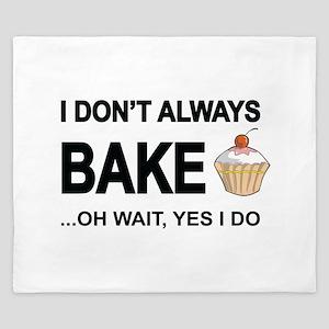 I Don't Always Bake, Oh Wait Yes I Do King Duv
