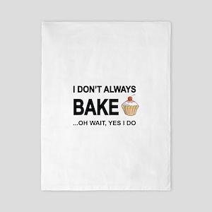 I Don't Always Bake, Oh Wait Yes I Do Twin Duv
