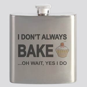 I Don't Always Bake, Oh Wait Yes I Do Flask