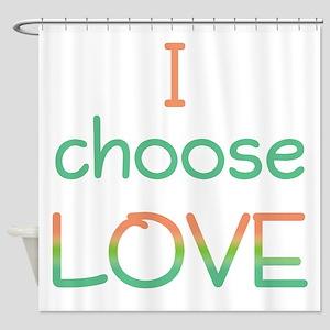 Choose Love Shower Curtain