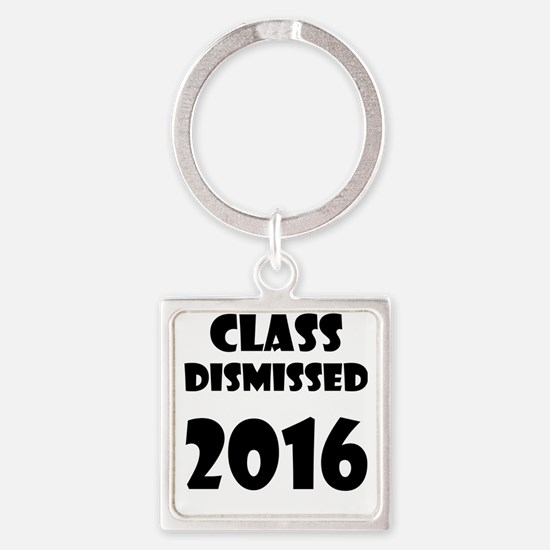 Class Dismissed 2016 Keychains