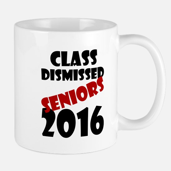 Class Dismissed Seniors 2016 Mugs