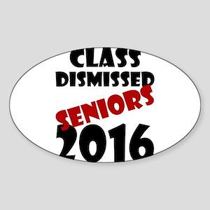 Class Dismissed Seniors 2016 Sticker
