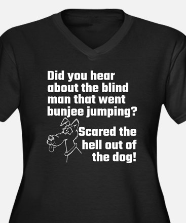 Did You Hear About The Blind Man Plus Size T-Shirt