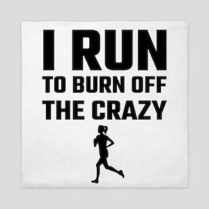 I Run To Burn Off The Crazy Queen Duvet