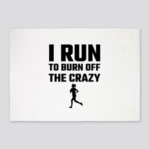I Run To Burn Off The Crazy 5'x7'Area Rug