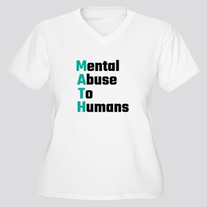 MATH Mental Abuse To Humans Plus Size T-Shirt