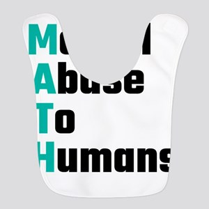 MATH Mental Abuse To Humans Bib
