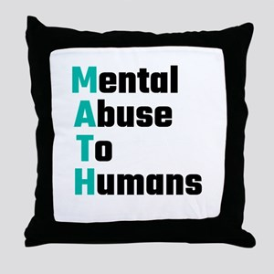MATH Mental Abuse To Humans Throw Pillow