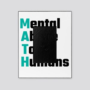 MATH Mental Abuse To Humans Picture Frame