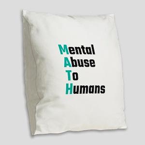 MATH Mental Abuse To Humans Burlap Throw Pillow