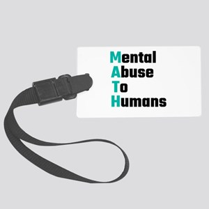 MATH Mental Abuse To Humans Large Luggage Tag