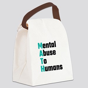 MATH Mental Abuse To Humans Canvas Lunch Bag