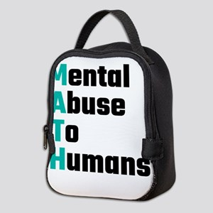 MATH Mental Abuse To Humans Neoprene Lunch Bag