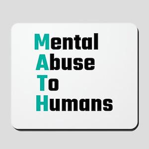 MATH Mental Abuse To Humans Mousepad