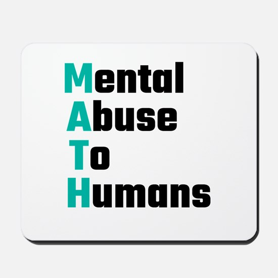 MATH Mental Abuse To Humans Mousepad