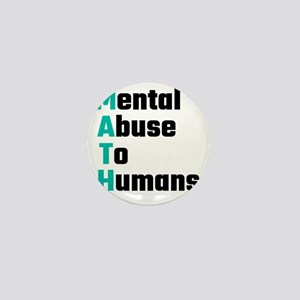 MATH Mental Abuse To Humans Mini Button