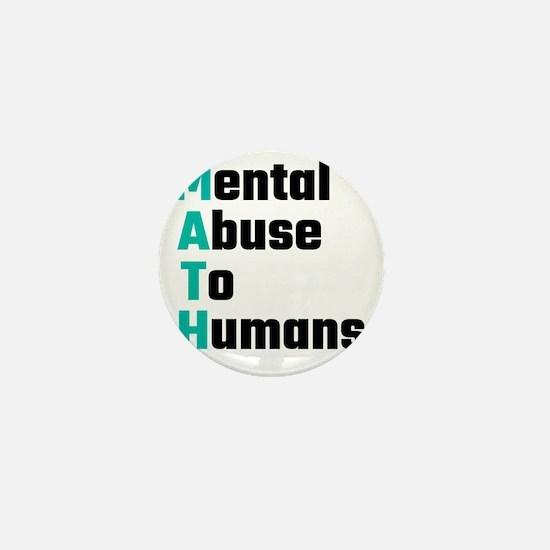 MATH Mental Abuse To Humans Mini Button