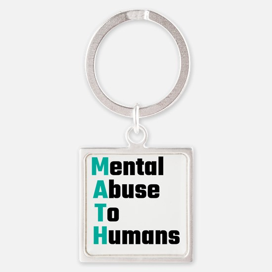 MATH Mental Abuse To Humans Keychains