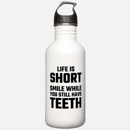 Life Is Short, Smile W Water Bottle