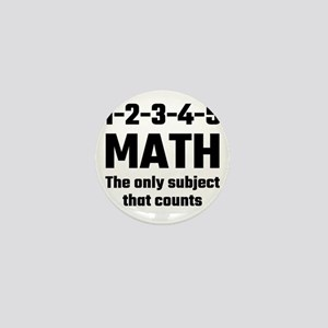 Math The Only Subject That Counts Mini Button