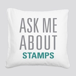 Ask Me About Stamps Square Canvas Pillow