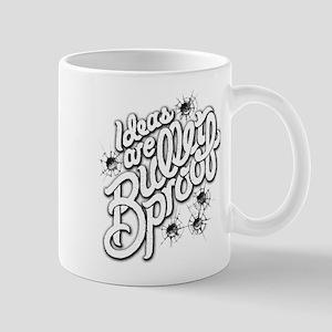 Ideas are Bulletproof Mugs
