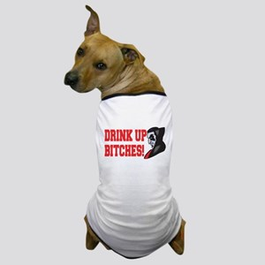 Drink Up Bitches Vampire Dog T-Shirt