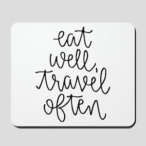 Eat Well, Travel Often Mousepad