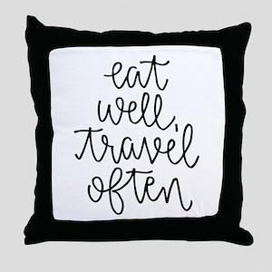 Eat Well, Travel Often Throw Pillow