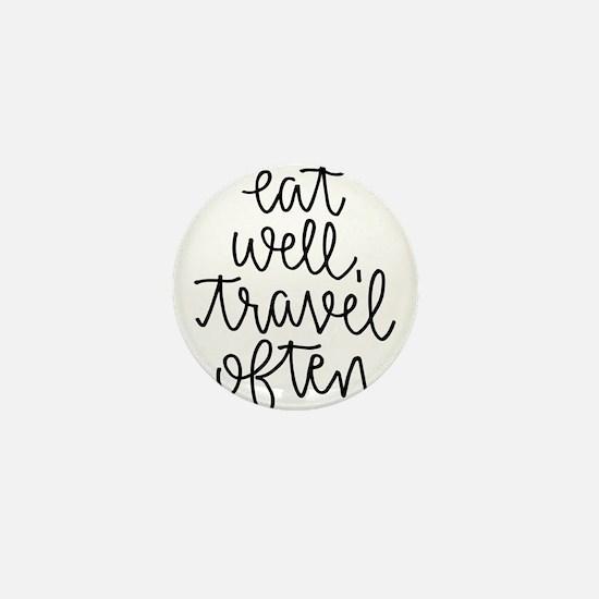 Eat Well, Travel Often Mini Button