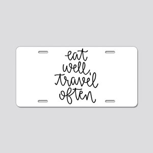 Eat Well, Travel Often Aluminum License Plate